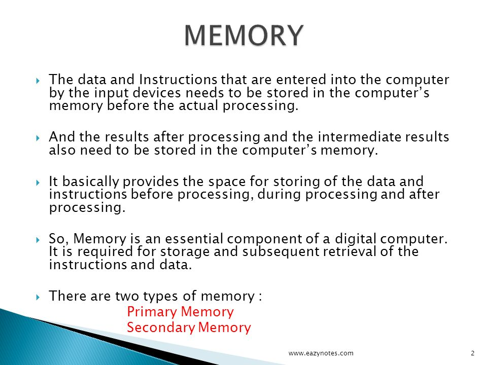 Primary memory is mainly used by CPU, so it is termed as primary memory.
