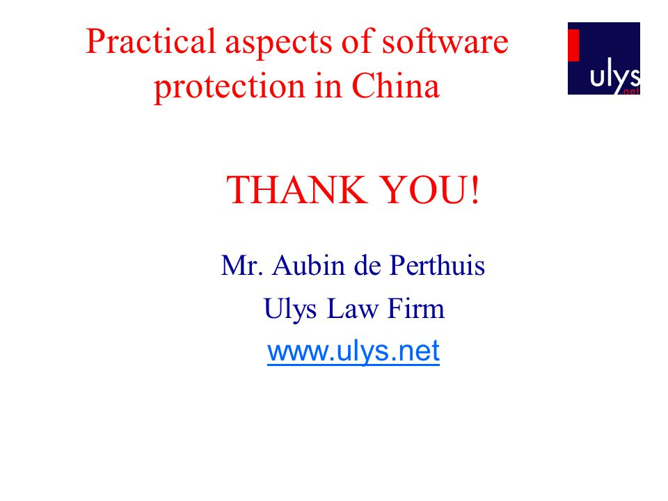 Practical aspects of software protection in China THANK YOU.