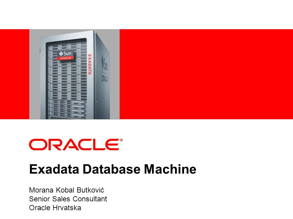 Standardized and Simple to Deploy All Database Machines are the same Delivered Tested and Ready-to-Run Highly Optimized Highly Supportable No unique configuration issues Identical to config used by Oracle Engineering Runs existing OLTP and DW applications Full 30 years of Oracle DB capabilities No Exadata certification required Leverages Oracle ecosystem Skills, knowledge base, people, partners Deploy in Days, Not Months