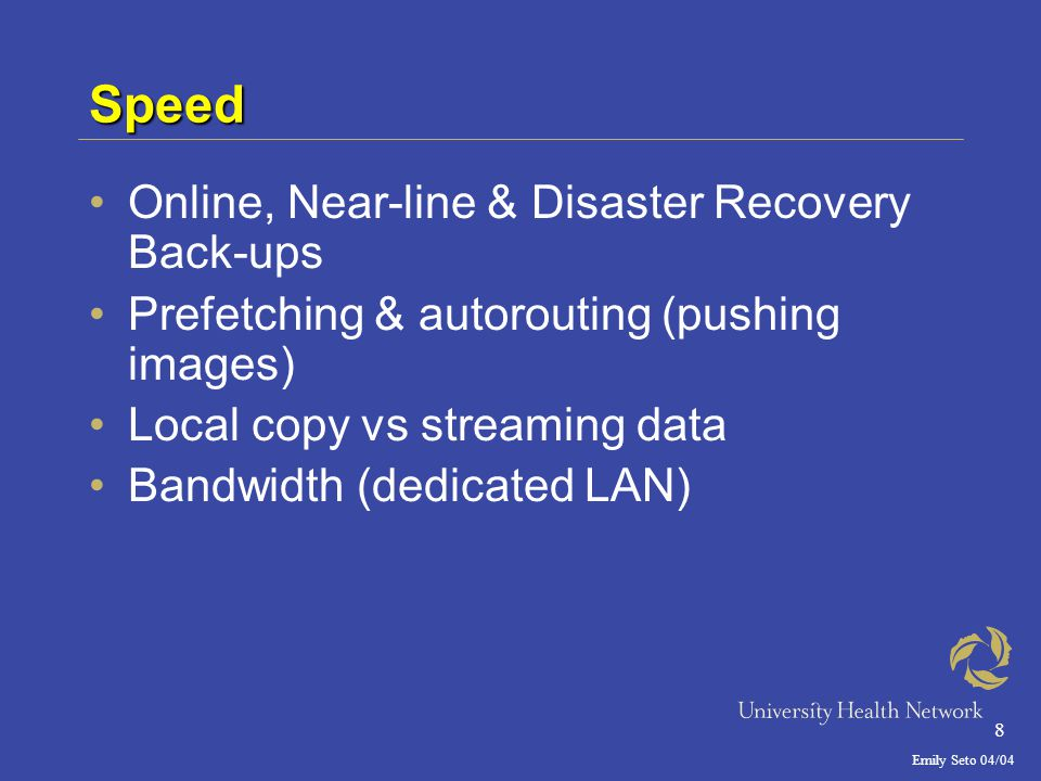 Emily Seto 04/04 19 Take Home Message Each institution will have their own PACS networking needs depending on size, type and volume of images, existing network, and budget available Main concepts to keep in mind: –Reliability/Security –Speed –Compression