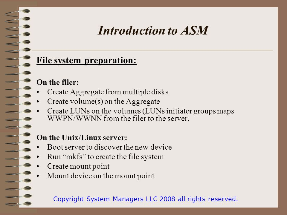 Introduction to ASM Automatic Storage Management (ASM) Introduced in Oracle 10g, Automatic Storage Management (ASM) simplifies administration of Oracle related files by allowing the administrator to reference disk groups rather than individual disks and files, which are managed by ASM.