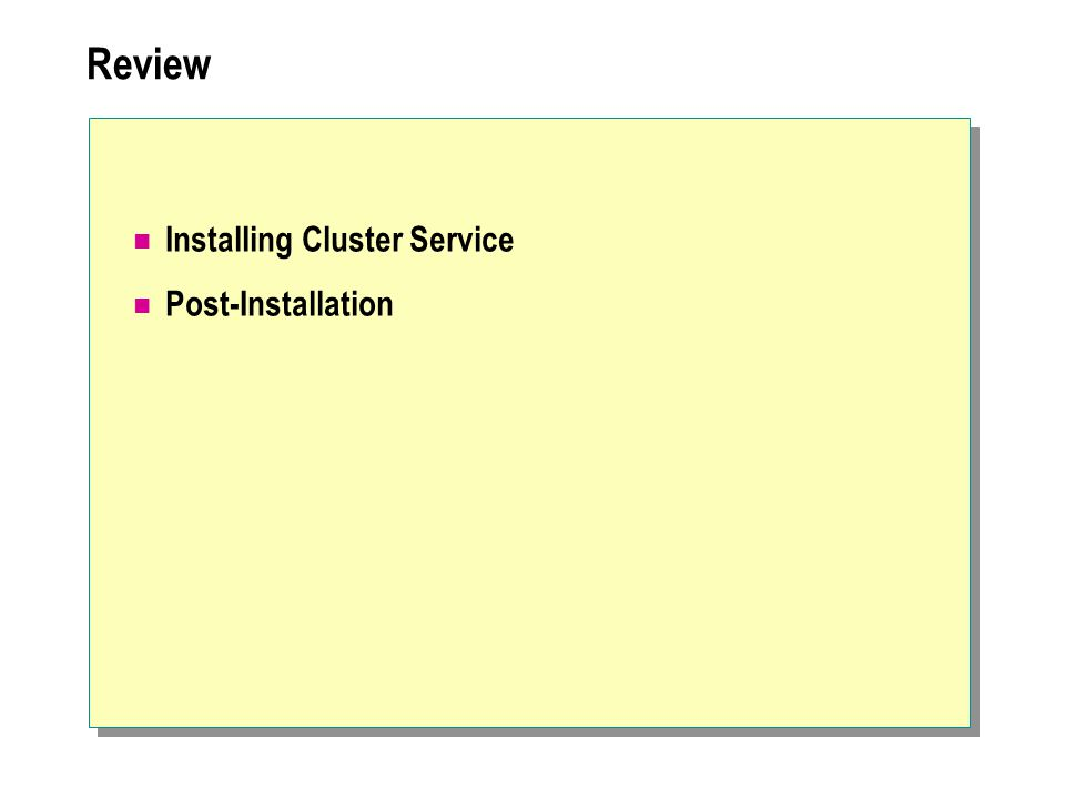Review Installing Cluster Service Post-Installation