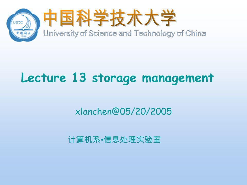 Lecture 13 storage management xlanchen@05/20/2005