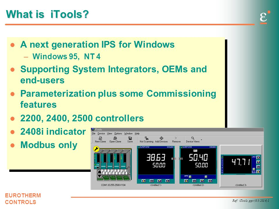 Ref: iTools.ppt (6/3/2014) 1 EUROTHERM CONTROLS What is iTools.