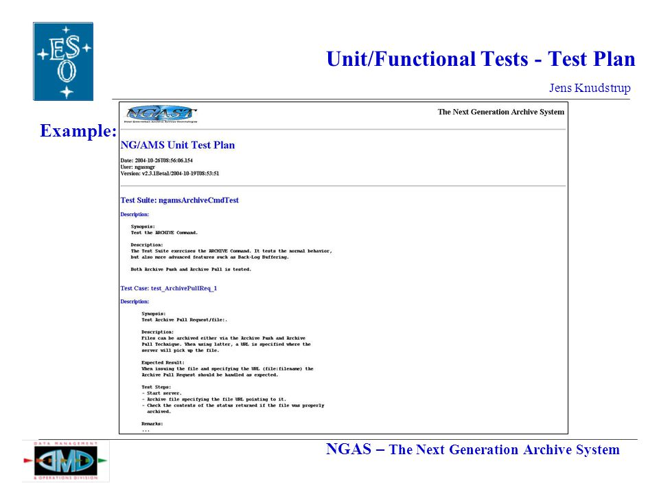 NGAS – The Next Generation Archive System Jens Knudstrup Unit/Functional Tests - Test Plan Example: