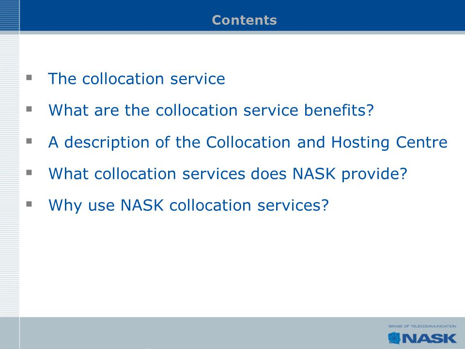 Collocation NASK customers can install their hardware at the NASK Collocation and Hosting Centre.
