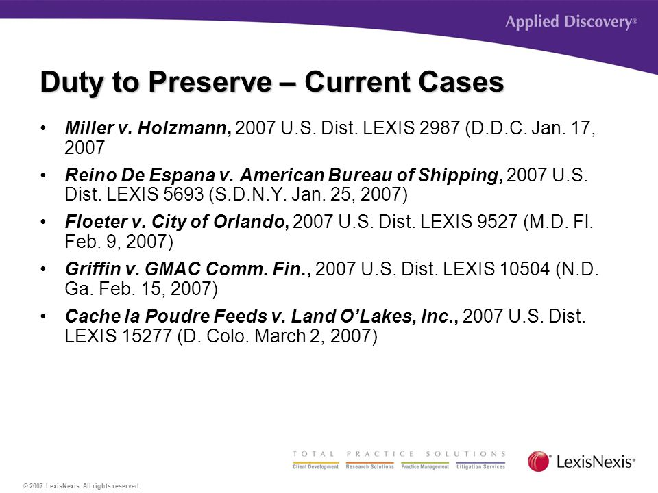 © 2007 LexisNexis. All rights reserved. Duty to Preserve – Current Cases Miller v.