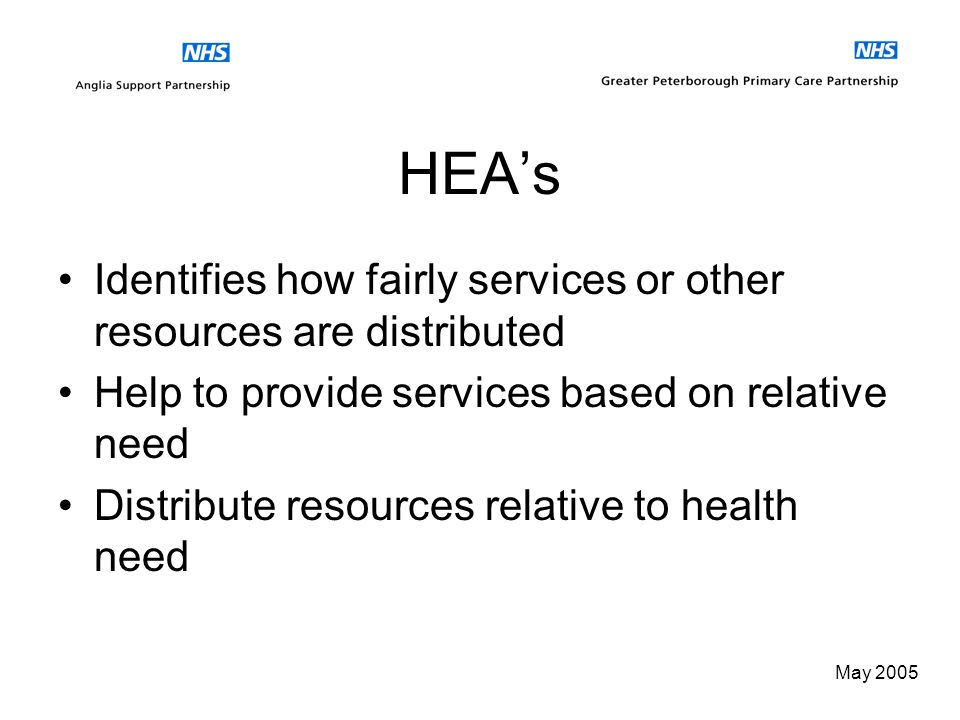 May 2005 What is a Health Equity Audit? The purpose of HEA is to help services narrow health inequalities by using evidence to inform decisions on inv