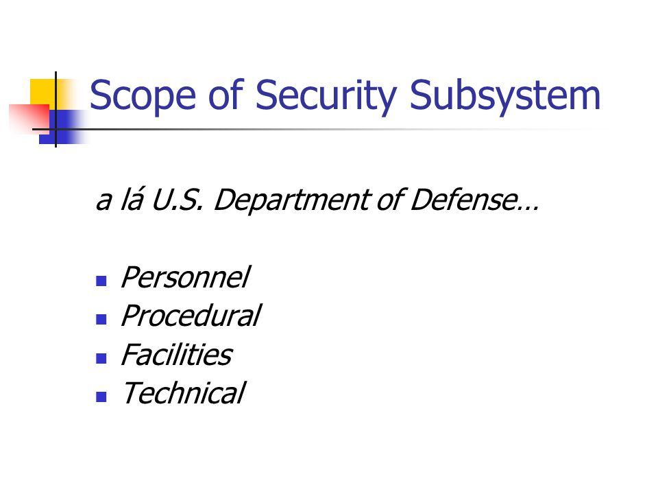 Scope of Security Subsystem a lá U.S.