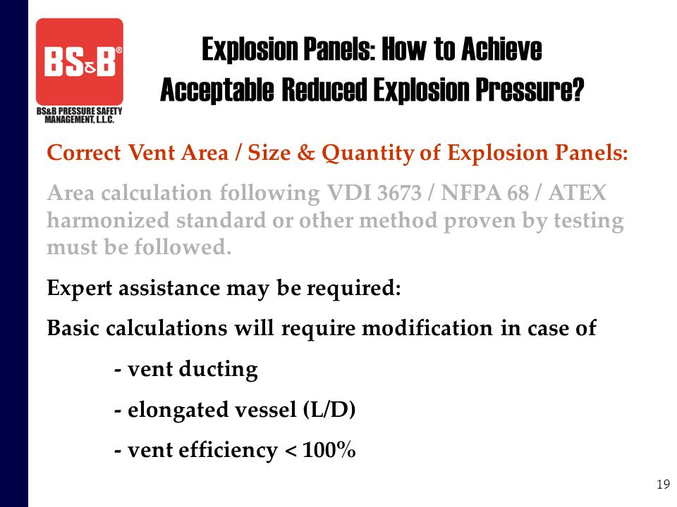 19 Explosion Panels: How to Achieve Acceptable Reduced Explosion Pressure? Correct Vent Area / Size & Quantity of Explosion Panels: Area calculation f