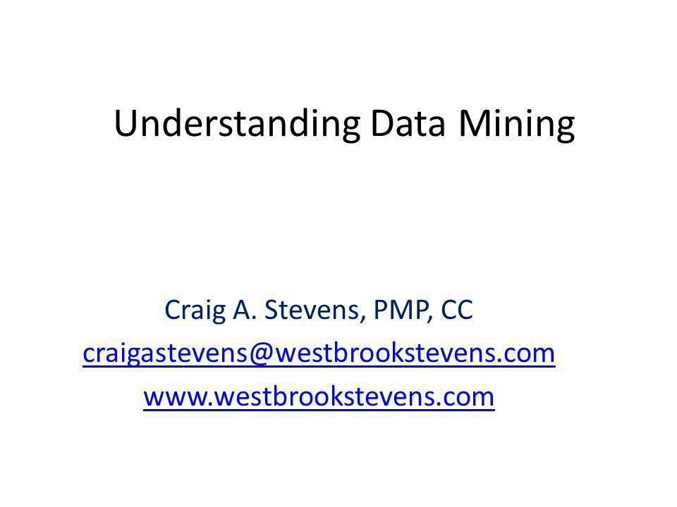 Understanding Data Mining Craig A.