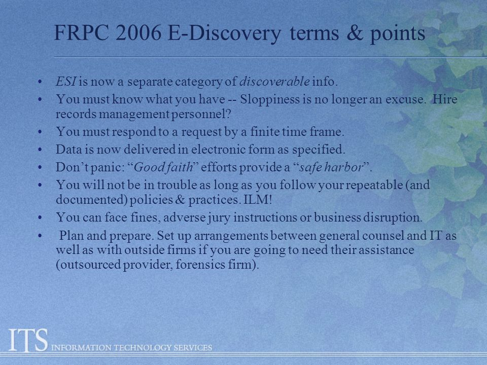 FRPC 2006 E-Discovery terms & points ESI is now a separate category of discoverable info.