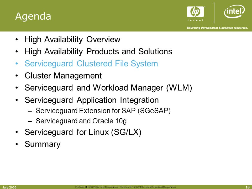 Portions © 1998-2006 Intel Corporation | Portions © 1998-2006 Hewlett-Packard Corporation 18 July 2006 Agenda High Availability Overview High Availabi