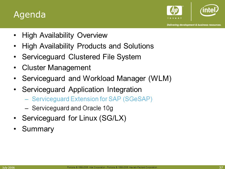 Portions © 1998-2006 Intel Corporation | Portions © 1998-2006 Hewlett-Packard Corporation 37 July 2006 Agenda High Availability Overview High Availabi