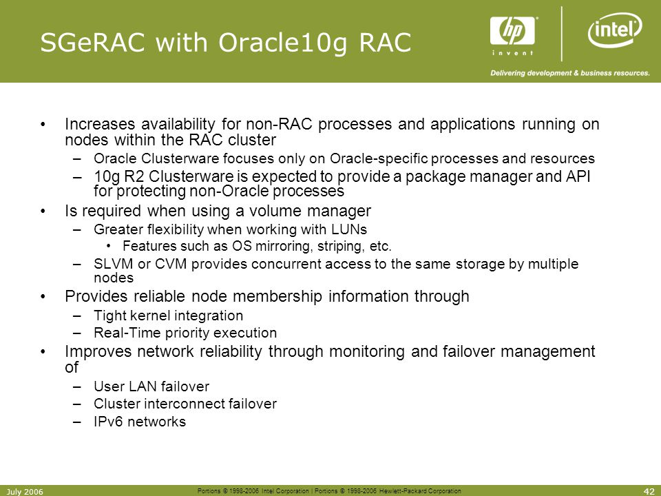 Portions © 1998-2006 Intel Corporation | Portions © 1998-2006 Hewlett-Packard Corporation 42 July 2006 SGeRAC with Oracle10g RAC Increases availabilit