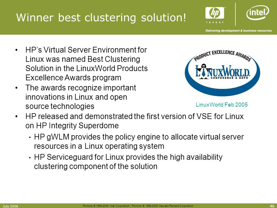 Portions © 1998-2006 Intel Corporation | Portions © 1998-2006 Hewlett-Packard Corporation 46 July 2006 Winner best clustering solution! LinuxWorld Feb