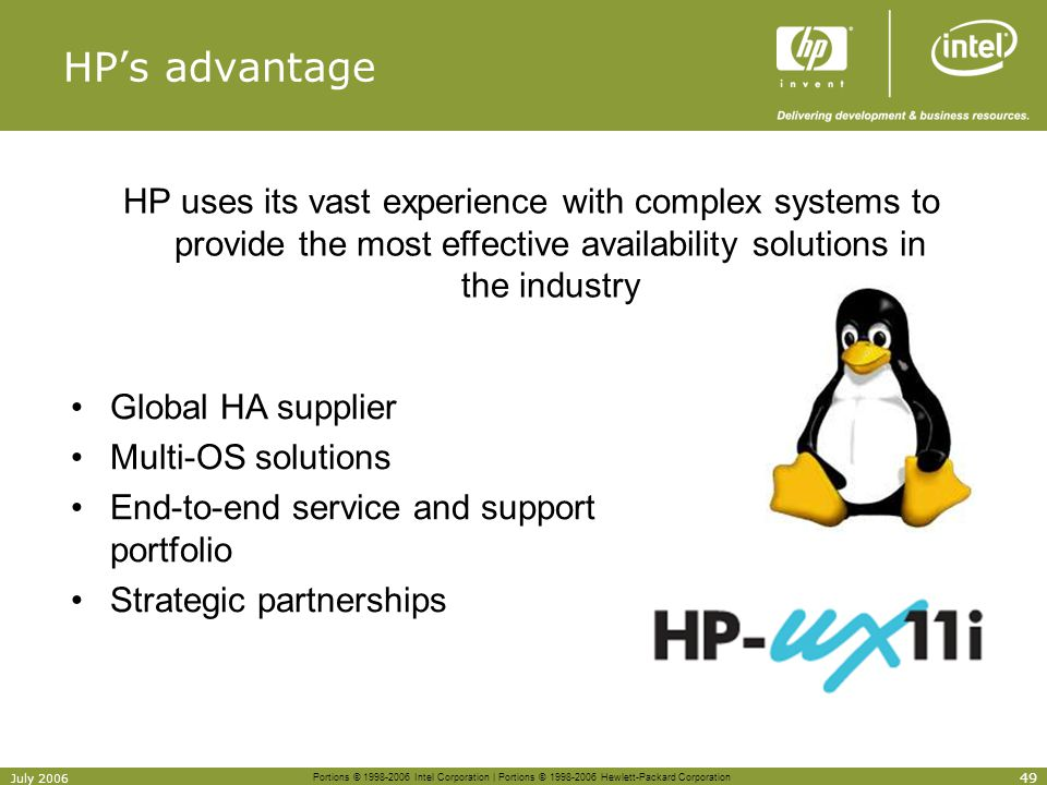 Portions © 1998-2006 Intel Corporation | Portions © 1998-2006 Hewlett-Packard Corporation 49 July 2006 HPs advantage HP uses its vast experience with