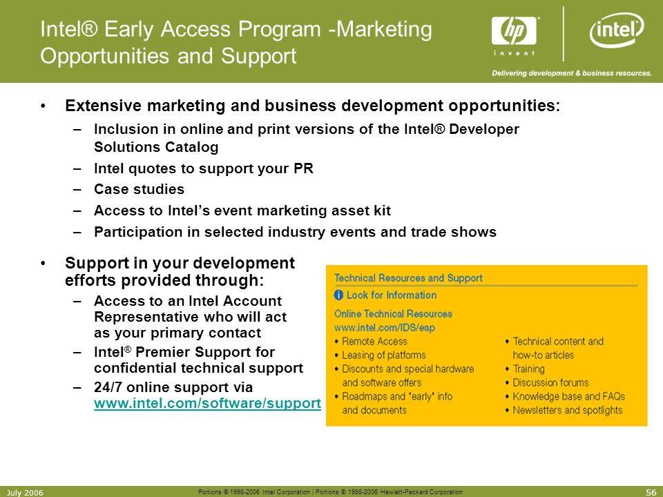 Portions © 1998-2006 Intel Corporation | Portions © 1998-2006 Hewlett-Packard Corporation 56 July 2006 Intel® Early Access Program -Marketing Opportun