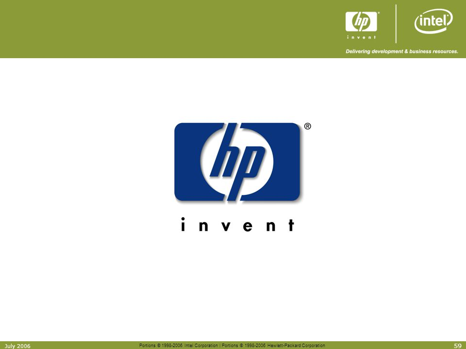 Portions © 1998-2006 Intel Corporation | Portions © 1998-2006 Hewlett-Packard Corporation 59 July 2006