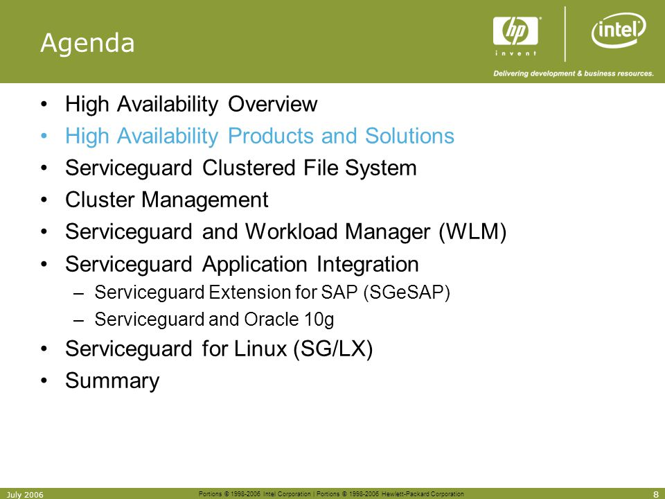 Portions © 1998-2006 Intel Corporation | Portions © 1998-2006 Hewlett-Packard Corporation 8 July 2006 Agenda High Availability Overview High Availabil