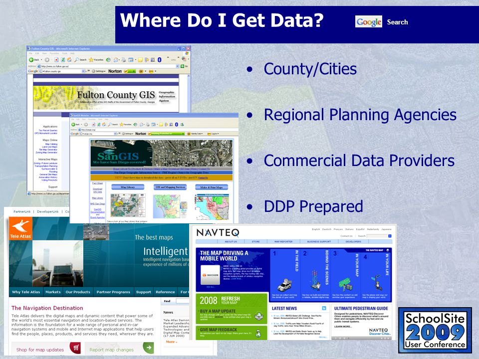 Where Do I Get Data? County/Cities Regional Planning Agencies Commercial Data Providers DDP Prepared Search