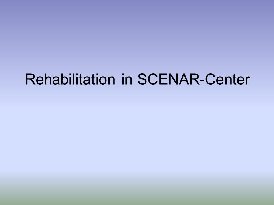 Rehabilitation in SCENAR-Center