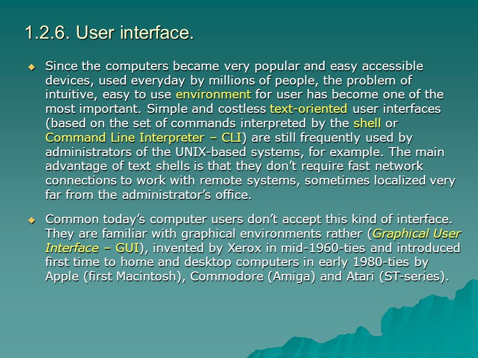 1.2.6. User interface. Since the computers became very popular and easy accessible devices, used everyday by millions of people, the problem of intuit