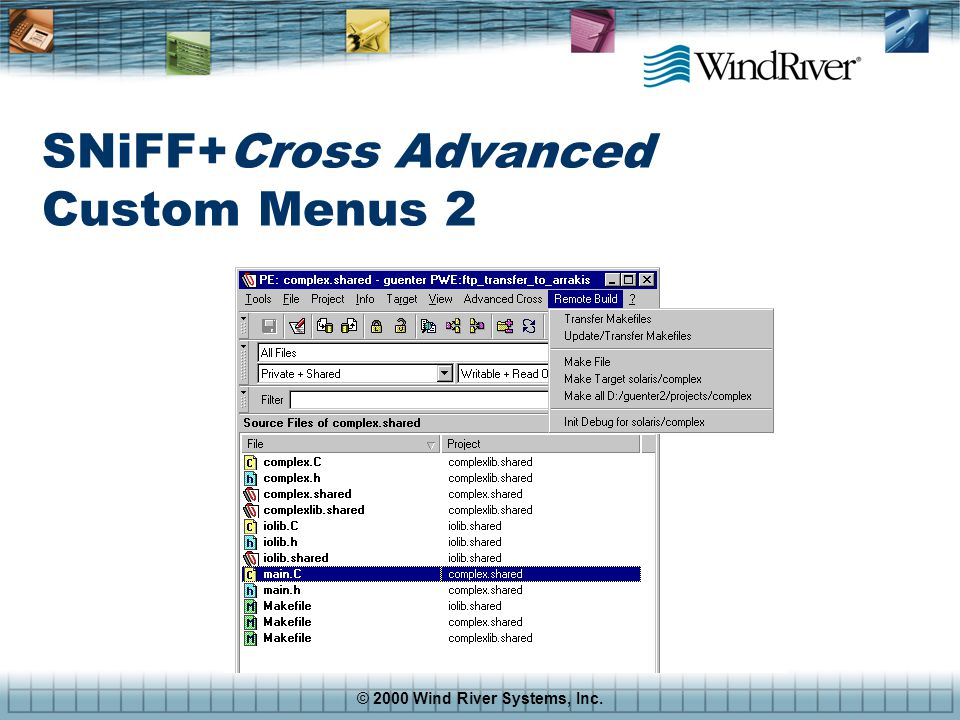 © 2000 Wind River Systems, Inc. SNiFF+Cross Advanced Custom Menus 2