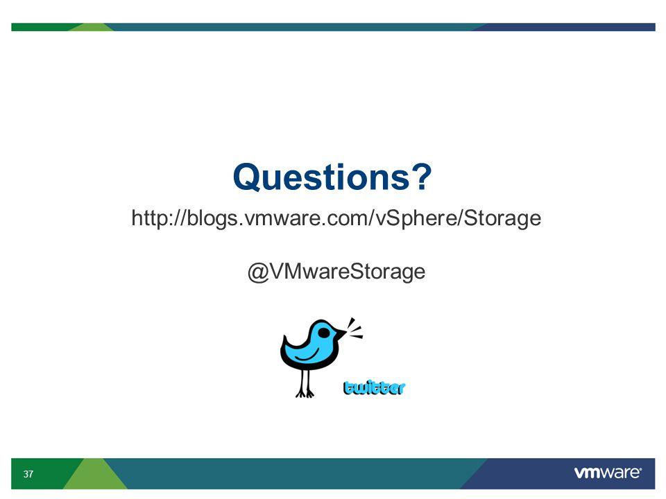 37 Questions? http://blogs.vmware.com/vSphere/Storage @VMwareStorage