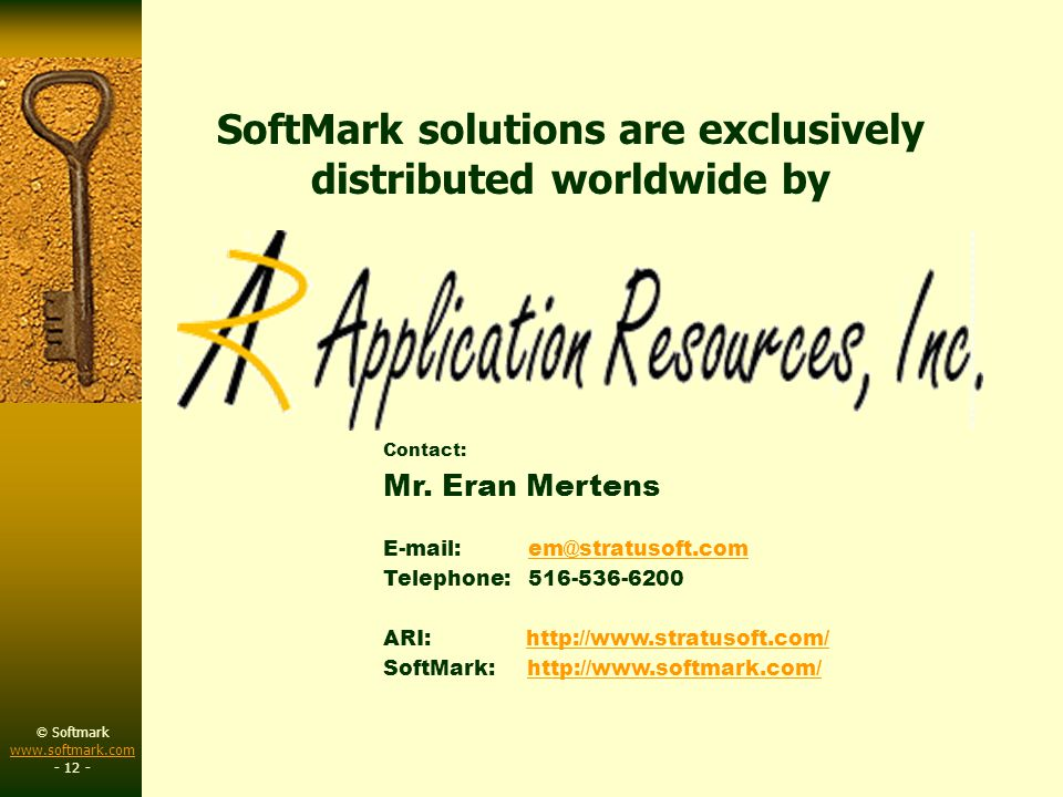 © Softmark www.softmark.com www.softmark.com - 12 - SoftMark solutions are exclusively distributed worldwide by Contact: Mr.