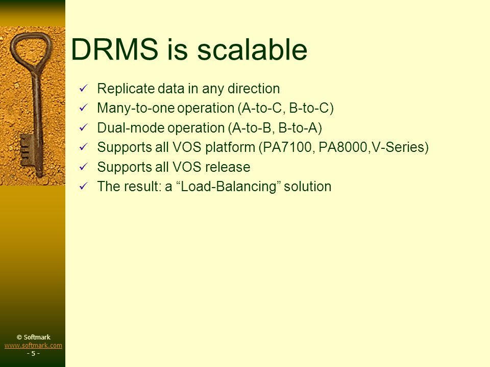 © Softmark www.softmark.com www.softmark.com - 5 - DRMS is scalable Replicate data in any direction Many-to-one operation (A-to-C, B-to-C) Dual-mode o