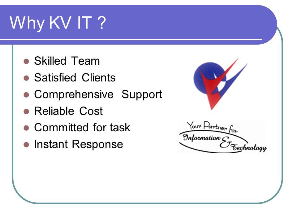 Why KV IT .