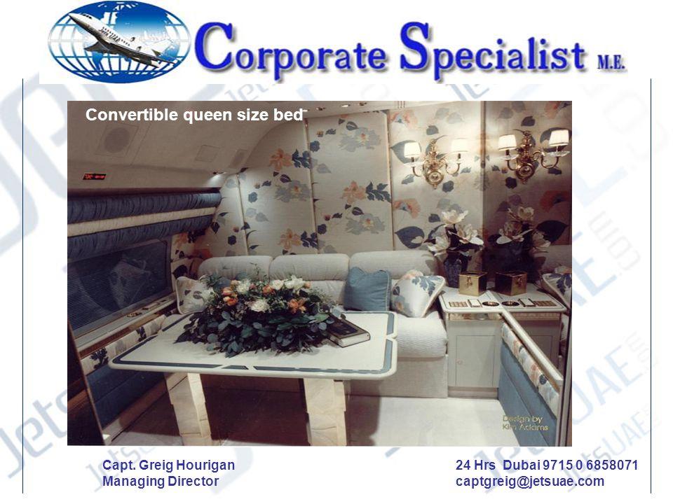 Convertible queen size bed Capt. Greig Hourigan Managing Director 24 Hrs Dubai 9715 0 6858071 captgreig@jetsuae.com