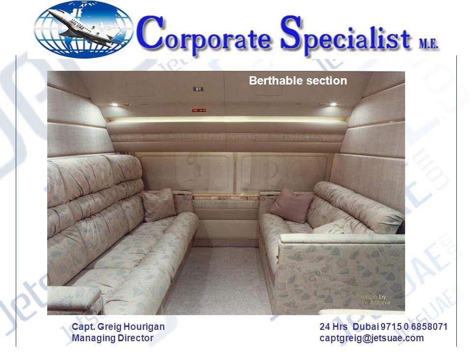 Berthable section Capt. Greig Hourigan Managing Director 24 Hrs Dubai 9715 0 6858071 captgreig@jetsuae.com