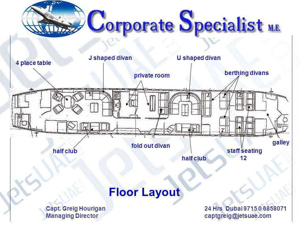 4 place table Floor Layout half club U shaped divan fold out divan private room J shaped divan half club berthing divans staff seating 12 galley Capt.