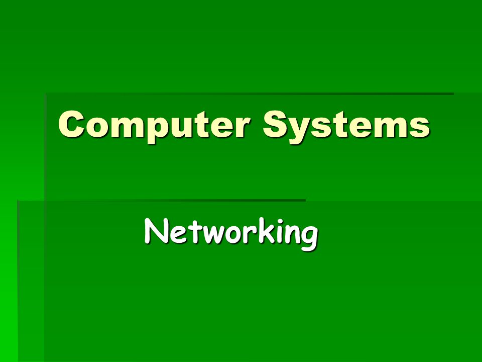 Computer Systems Networking