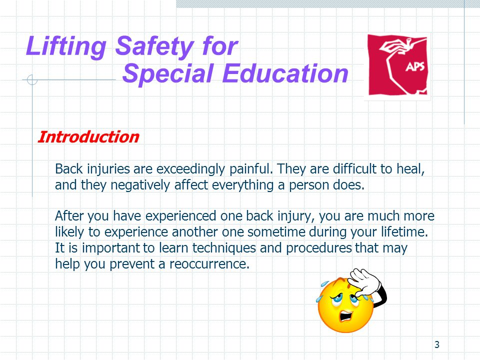 24 Lifting Safety for Special Education Student Lifts Weight limits Unless otherwise directed by a qualified practitioner and with consideration of the principles of lifting, staff will practice 2 person lifts for students who weigh between 50- 100 pounds
