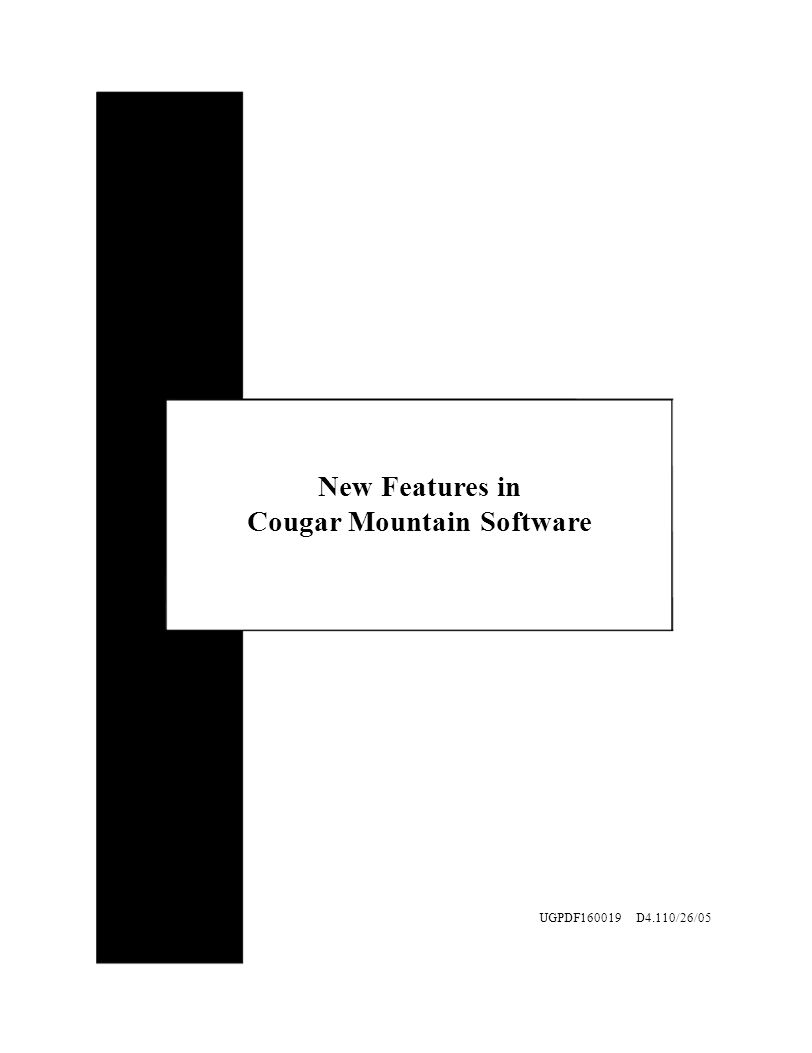New Features in Cougar Mountain Software UGPDF160019 D4.110/26/05