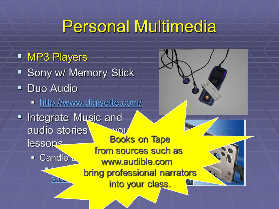 Personal Multimedia MP3 Players MP3 Players Sony w/ Memory Stick Sony w/ Memory Stick Duo Audio Duo Audio http://www.digisette.com/ http://www.digiset