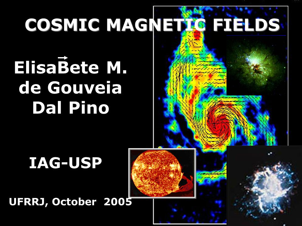 PREAMBLE Most of visible matter in the Universe is in plasma state: composed of ionized or partially ionized gas permeated by magnetic fields Alfvén, Biermann, Chandrasekhar and Parker knew that decades ago !
