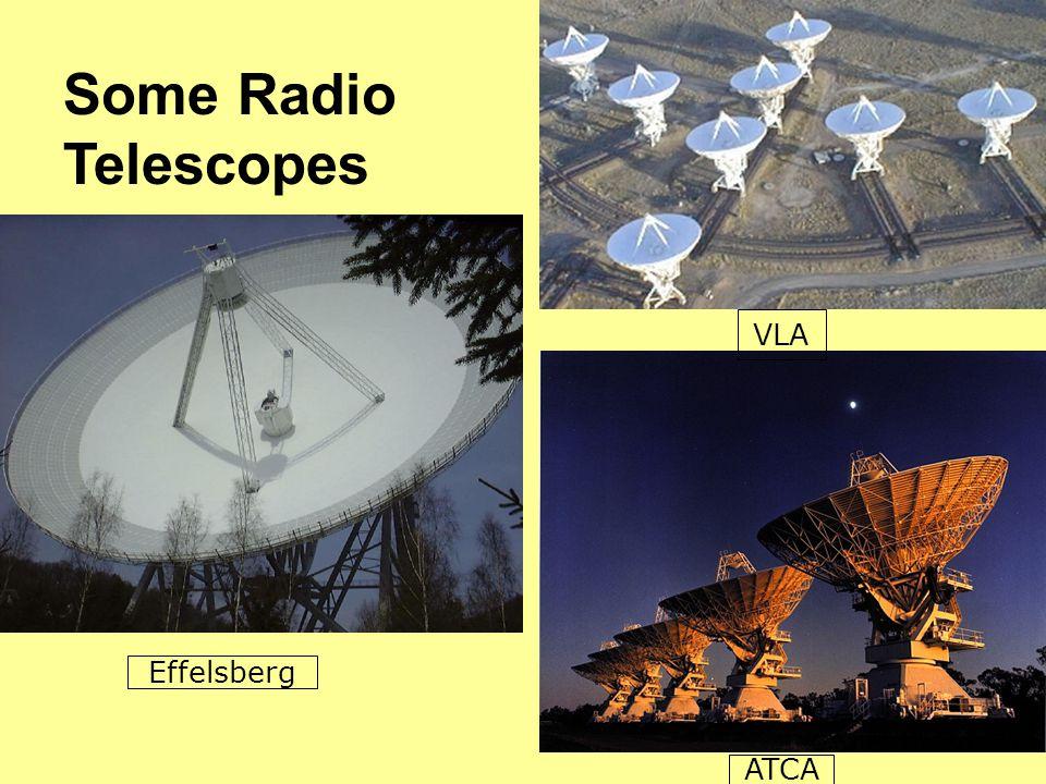 Effelsberg VLA ATCA Some Radio Telescopes