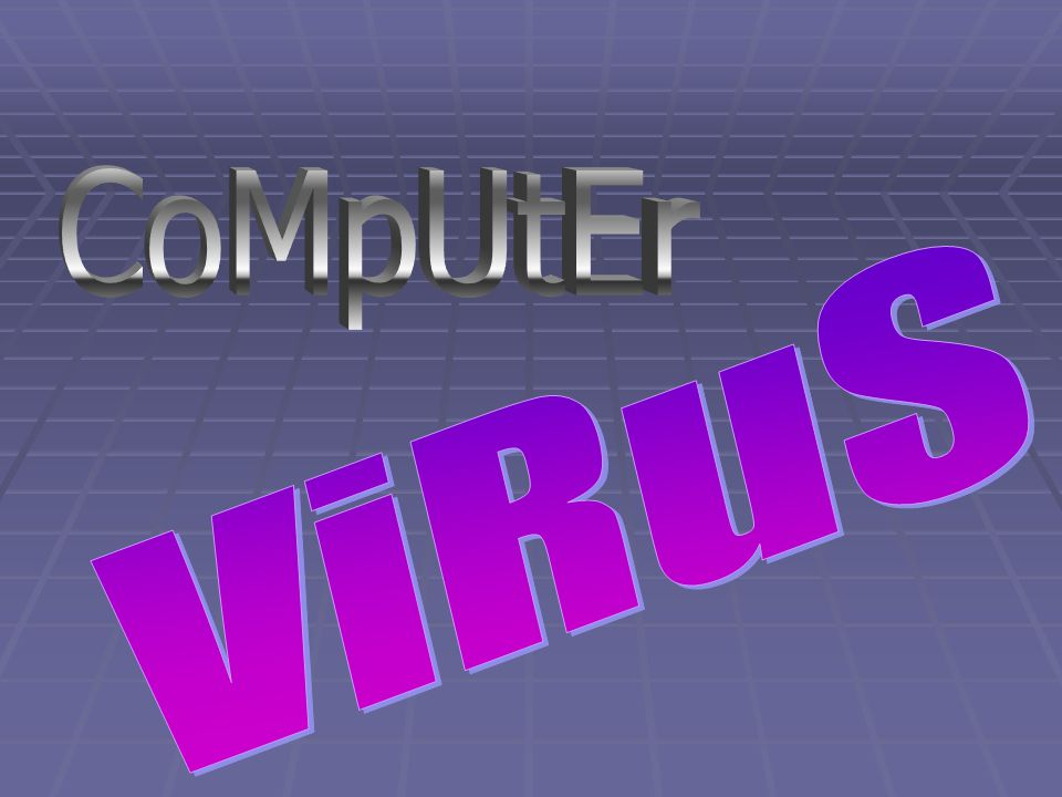 A virus in the human body can infect the body and prevent it from performing its normal functions.