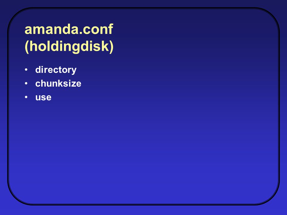 amanda.conf (holdingdisk) directory chunksize use