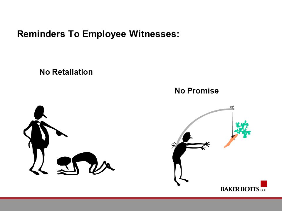 Reminders To Employee Witnesses: No Retaliation No Promise