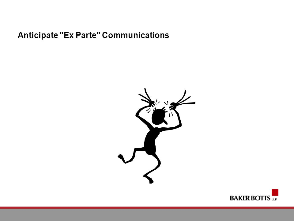 Anticipate Ex Parte Communications