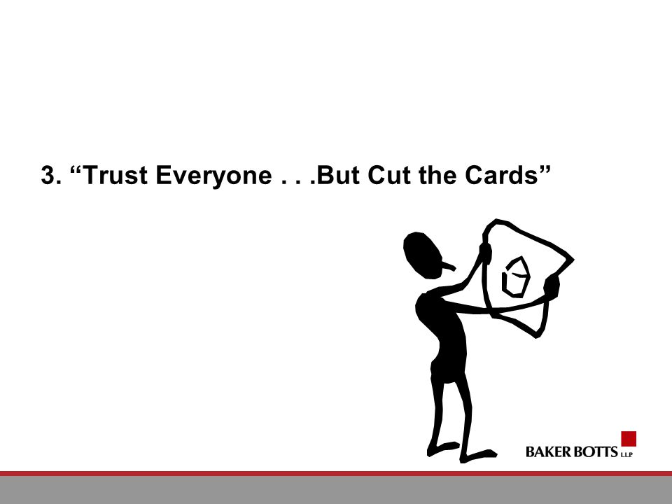 3. Trust Everyone...But Cut the Cards