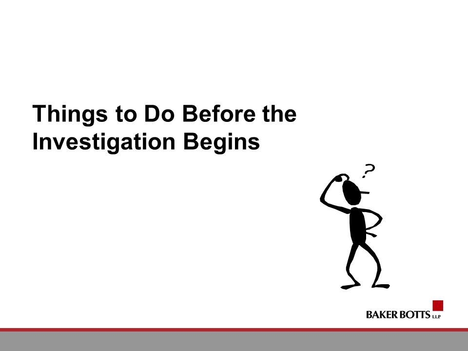 Things to Do Before the Investigation Begins