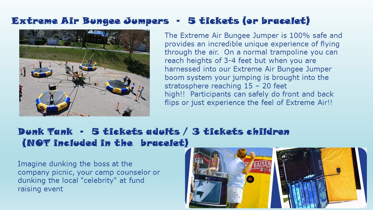 Extreme Air Bungee Jumpers - 5 tickets (or bracelet) The Extreme Air Bungee Jumper is 100% safe and provides an incredible unique experience of flying