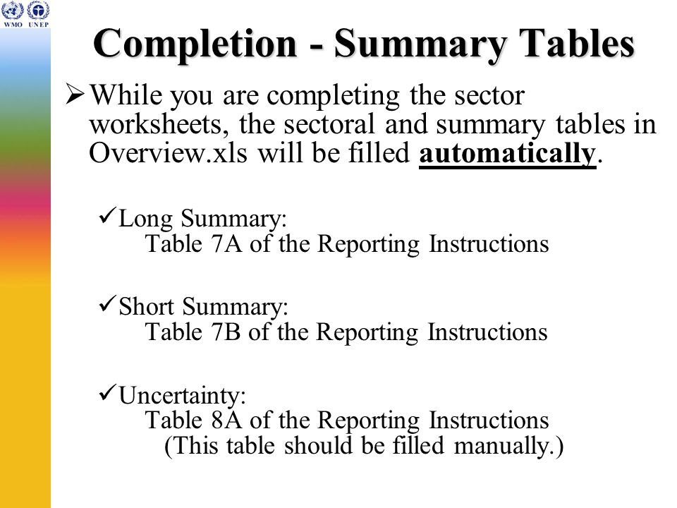 Completion - Summary Tables While you are completing the sector worksheets, the sectoral and summary tables in Overview.xls will be filled automatically.