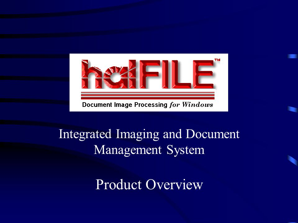 Integrated Imaging and Document Management System Product Overview
